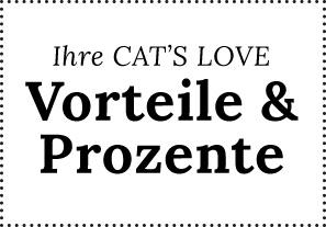 Ihre CAT'S LOVE Vorteile und Prozente